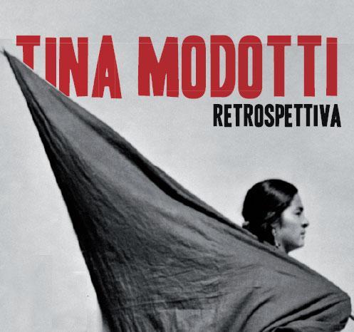 Tina Modotti - Retrospettiva. Immagine promozionale della mostra